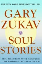 Soul Stories [Paperback] Zukav, Gary - $1.99