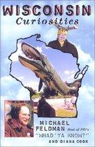 Wisconsin Curiosities: Quirky Characters, Roadside Oddities & Other Offb... - $1.75