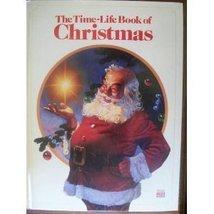 The Time-Life Book of Christmas Time-Life Books - $1.75