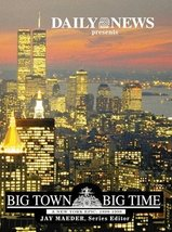 Big Town Big Time Daily News Books and The New York Daily News - $1.99