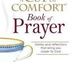 A Cup of Comfort Book of Prayer: Stories and reflections that bring you close...