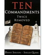 Ten Commandments Twice Removed Danny Shelton and Shelly Quinn - $3.99