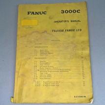 Fanuc 3000C Operators Maintenance Manual Fugitsu B-51520E/06 - $95.00