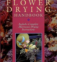 Flower Drying Handbook, Microwave, Air Dry, Desiccants, Harvesting & Mor... - $5.75