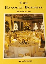 The Banquet Business 3rd Edition [Hardcover] by Arno Schidt - $29.39