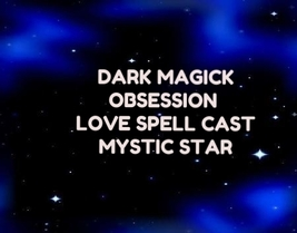 DARK MAGICK MAKE YOUR LOVED ONE OBSESS WANT ONLY YOU MOST POTENT LOVE SP... - $44.00