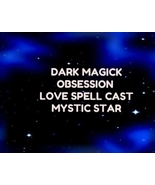 DARK MAGICK MAKE YOUR LOVED ONE OBSESS WANT ONLY YOU MOST POTENT LOVE SPELL CAST - $44.00