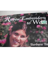 Ribbon Embroidery to Wear - $5.00