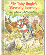 Sir Toby Jingle's Beastly Journey - Story and Pictures by Wallace Tripp - $8.55