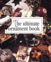 The Ultimate Ornament Book (Memories in the Making) [May 01, 1996] Leisu... - $9.99