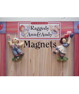 Set of Raggedy Ann and Andy.... Magnets Enesco - $13.99