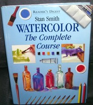 Reader's Digest WATERCOLOR The Complete Course by Stan Smith HC DJ 1995 - $9.96