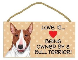 "Love Being Owned by a  Bull Terrier Brown/White  Sign Plaque 10"" x 5"" Gift - $9.95"