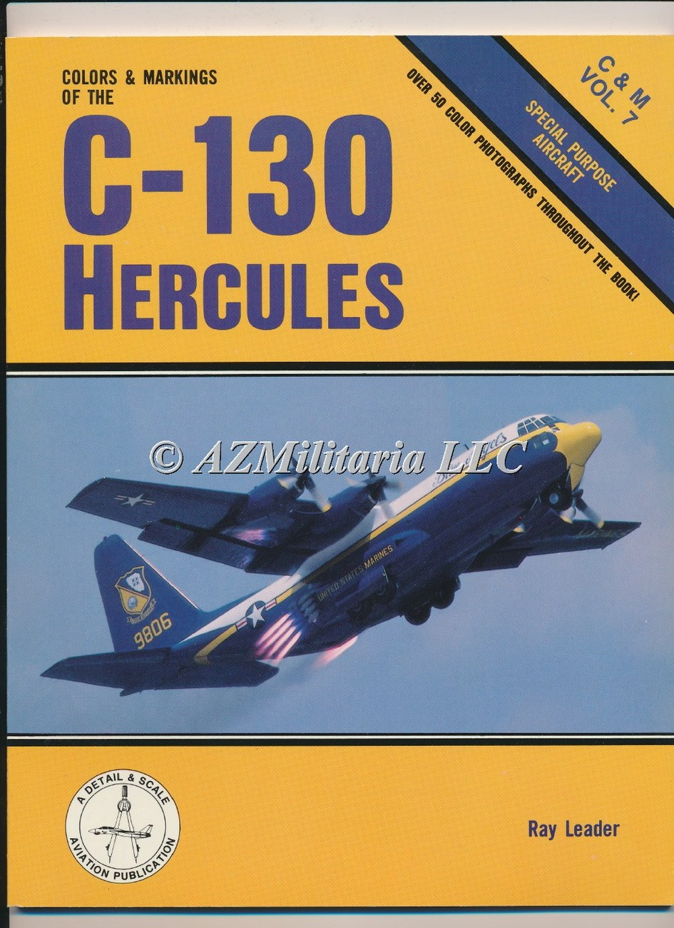 Colors & Markings Of The C-130 Hercules C&M VOL 7