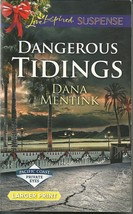 Dangerous Tidings-Dana Mentink(Pacific Coast Private Eyes)Love Inspired ... - $2.25