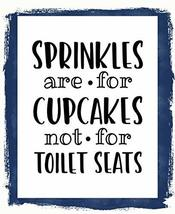 Top Shelf Novelties Sprinkles are for Cupcakes Not Toilet Seats Laminate... - $8.77