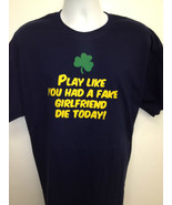 MANTI Te'o IRISH PLAY LIKE YOU HAD FAKE GIRLFRIEND DIE TODAY Notre Dame - $8.87+