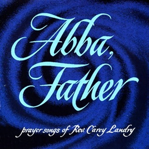 Abba father by carey landry1