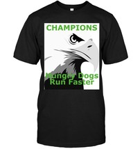 Philly Champions Hungry Dogs Run Faster Bald Eagle TShirt - $17.99+