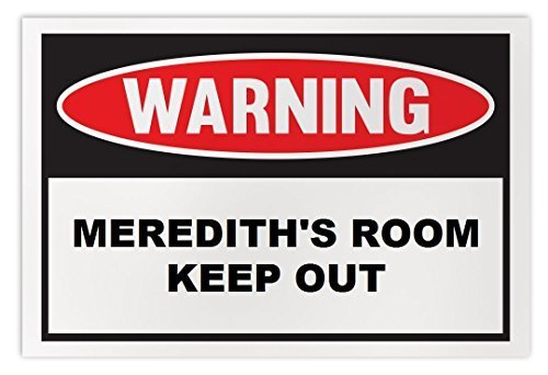 Personalized Novelty Warning Sign: Meredith's Room Keep Out - Boys, Girls, Kids,