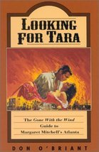 Looking for Tara: The 'Gone With The Wind' Guide to Margaret Mitchell's ... - $4.46