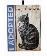 "KSA WOODEN PET RESCUE PLAQUE ORNAMENT ""I ADOPTED MY HUMAN"" - $4.88"