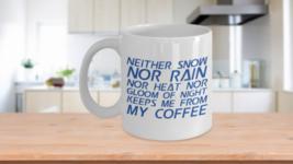 Funny Mailman Mug Postal Worker Loves Coffee Nor Rain Snow Sleet Gift Bi... - $14.65+