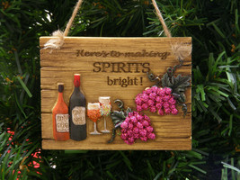 """HERE'S TO MAKING SPIRITS BRIGHT"" WINE BOTTLES & GRAPES PLAQUE XMAS ORNA... - $12.88"