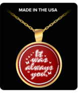 It Was Always You - Romantic Gift Ideas For Girlfriend - Gift Ideas For Her - $19.95