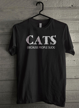 CATS Because People Suck Men's T-Shirt - Custom (162) - $19.12+