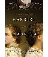 Harriet and Isabella: A Novel by Patricia O'Brien - $3.99
