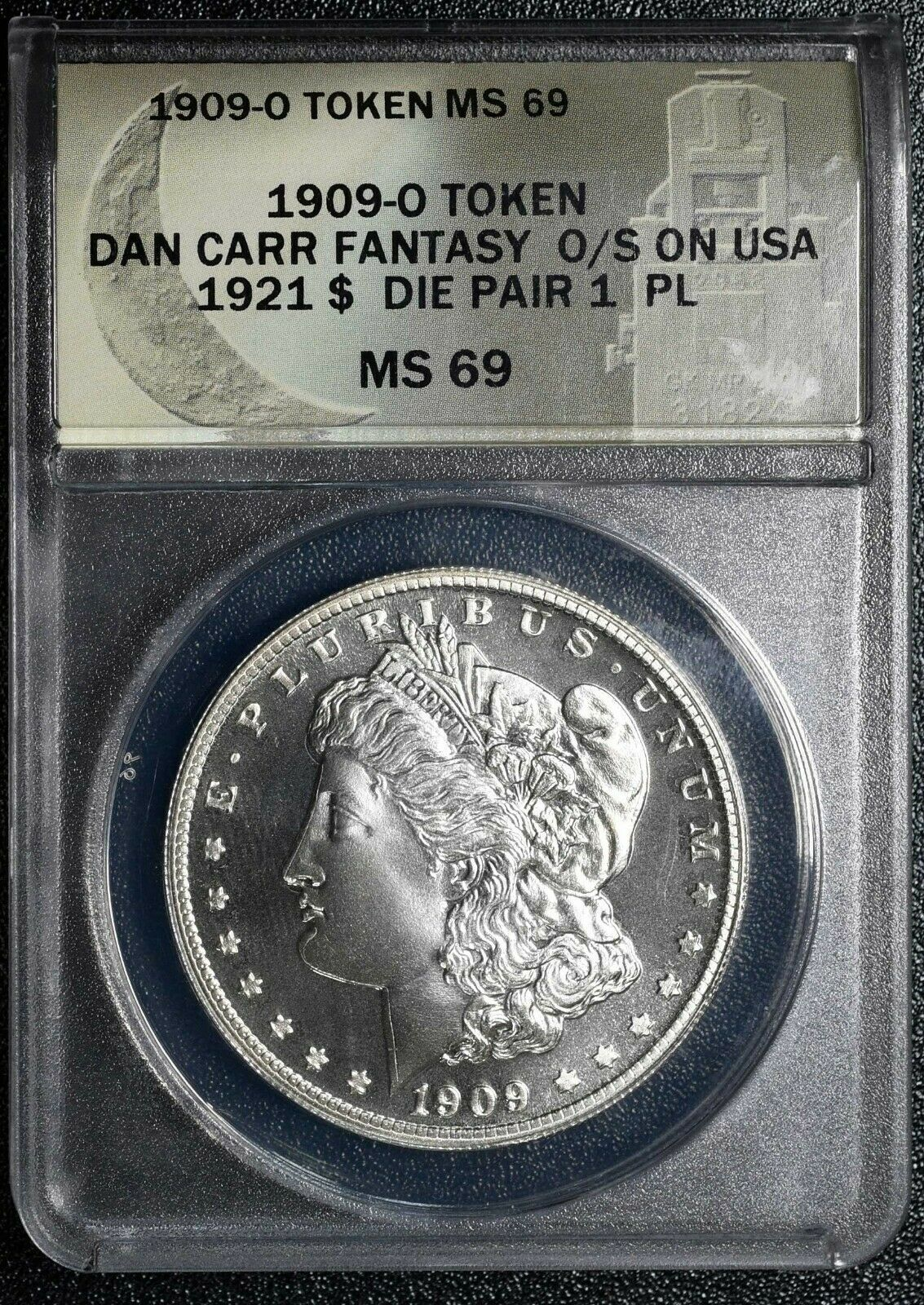 1909O Token Dan Carr Fantasy Struck on Morgan Dollar ANACS MS69 PL Lot# A 462