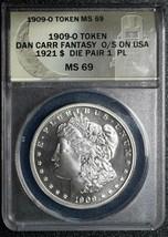 1909O Token Dan Carr Fantasy Struck on Morgan Dollar ANACS MS69 PL Lot# A 462