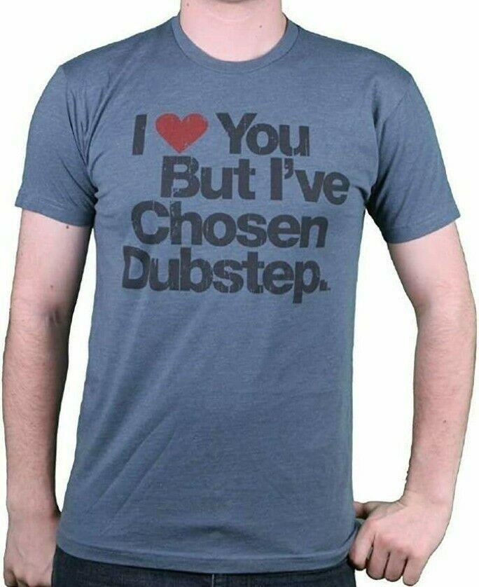 I Love You But I've Chosen Mens Dubstep Indigo Blue Crew Neck T-Shirt NEW
