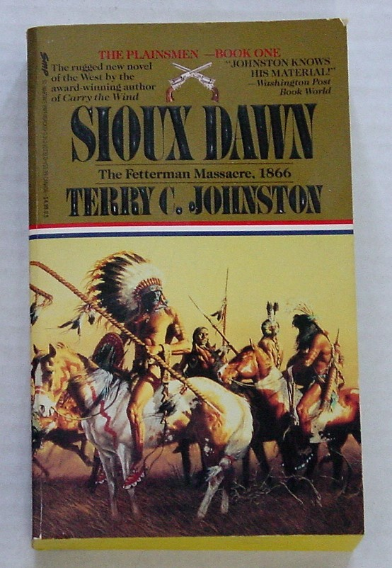 Primary image for THE PLAINSMEN Book No. 1 SIOUX DAWN Terry C. Johnston 1991 Paperback