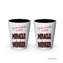 I'm a Teacher shot glass- Not a Miracle Worker -Teacher Gifts (2) - $17.59