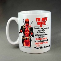 Deadpool To My Wife Thanks For Being My Wife Coffee Mug Tea Cup - $13.95+