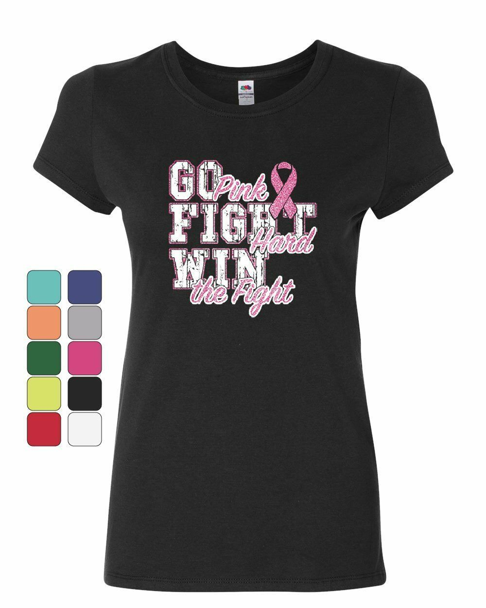 Primary image for Go Pink Fight Hard Win the Fight Women's T-Shirt Pink Ribbon Cancer Cure Shirt