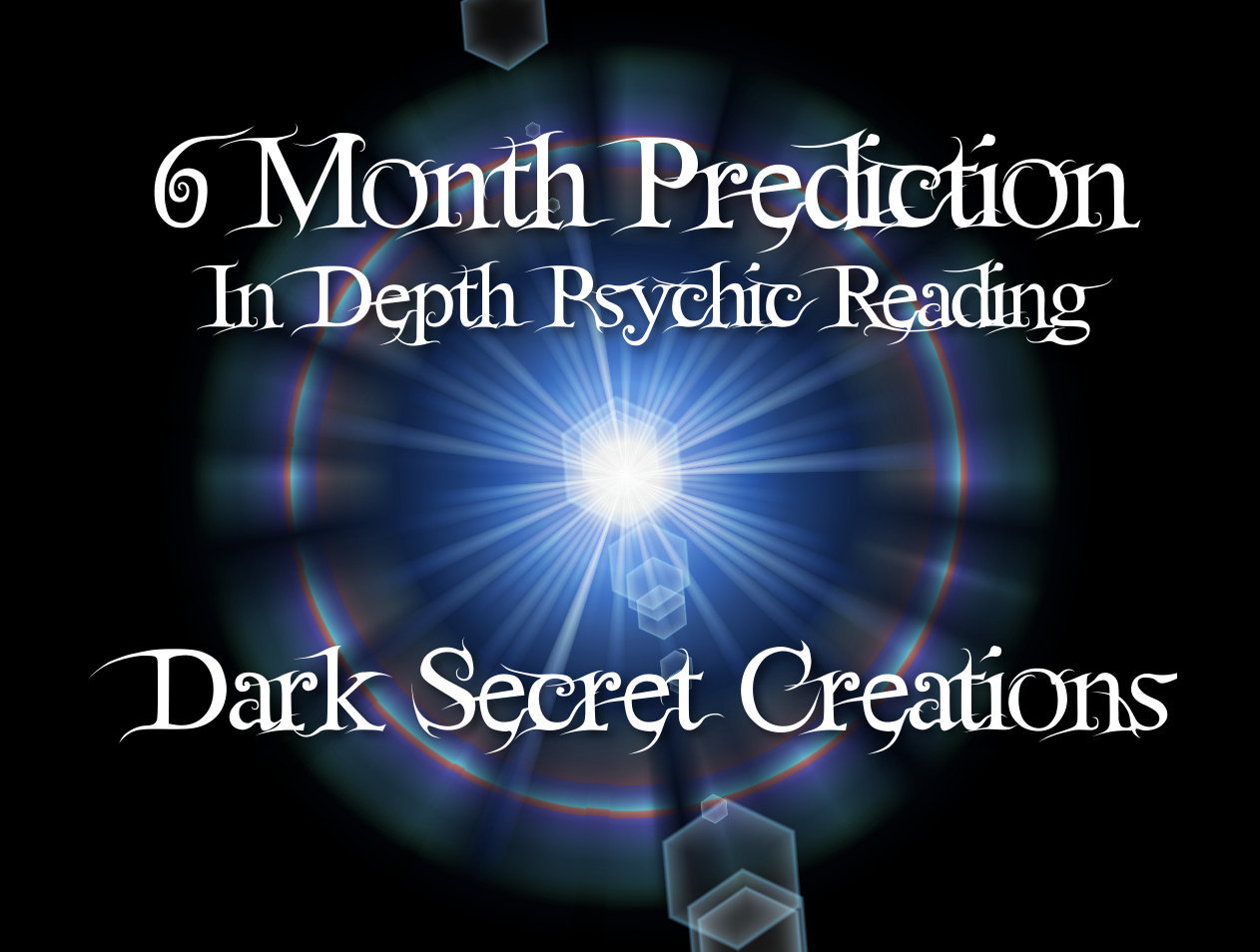 6 Month Prediction, In Depth Psychic R  eading,   6 Month Reading Sent Via PDF