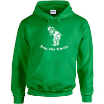 269 Pog Mo Thoin Hoodie funny St. Patrick's Day drunk beer drink clover drink - $30.00+
