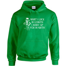 268 What I lack In Length Hoodie leprechaun Day drunk drink clover party patrick - $30.00+