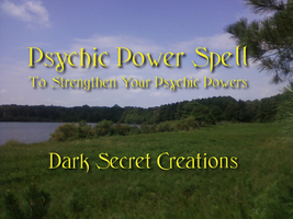 Psychic Power Spell Cast, Ritual Preformed To Enhance Psychic Abilities - $30.00