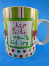 Clay Art Holiday Patchwork Mug Cup Dear Santa I Really Did Try - £4.30 GBP