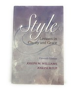 Style : Lessons in Clarity and Grace by Joseph Bizup and Joseph M. Willi... - $19.79
