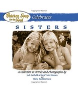 Chicken Soup for the Soul Celebrates Sisters Canfield, Jack; Hansen, Mar... - $9.95