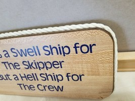 Wood Plaque Nautical Sign Swell Ship For the Skipper but Hell Ship for T... - $9.99