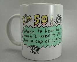50 years what I used to pay for coffee ceramic mug cup - $6.25