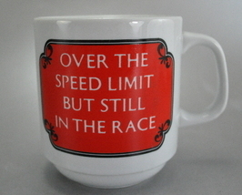 Papel Over the Speed Limit Still in the Race 8 Oz Coffee Mug - $6.25