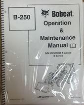 Bobcat B250 Backhoe Loader Operation & Maintenance Manual Owner's 3 PN #6903856 - $23.00+