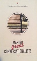 Making Great Conversationalists [Paperback] by Steven and Teri Maxcwell - $24.45